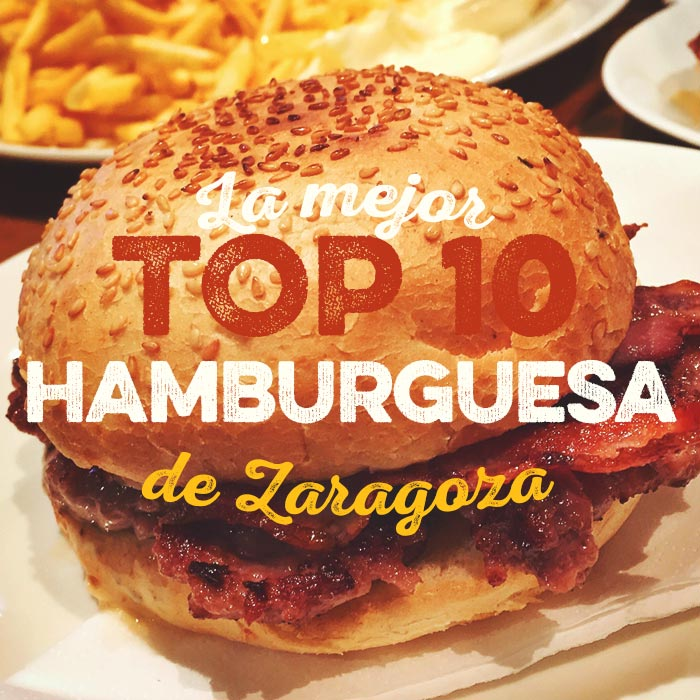 La mejor hamburguesa de Zaragoza