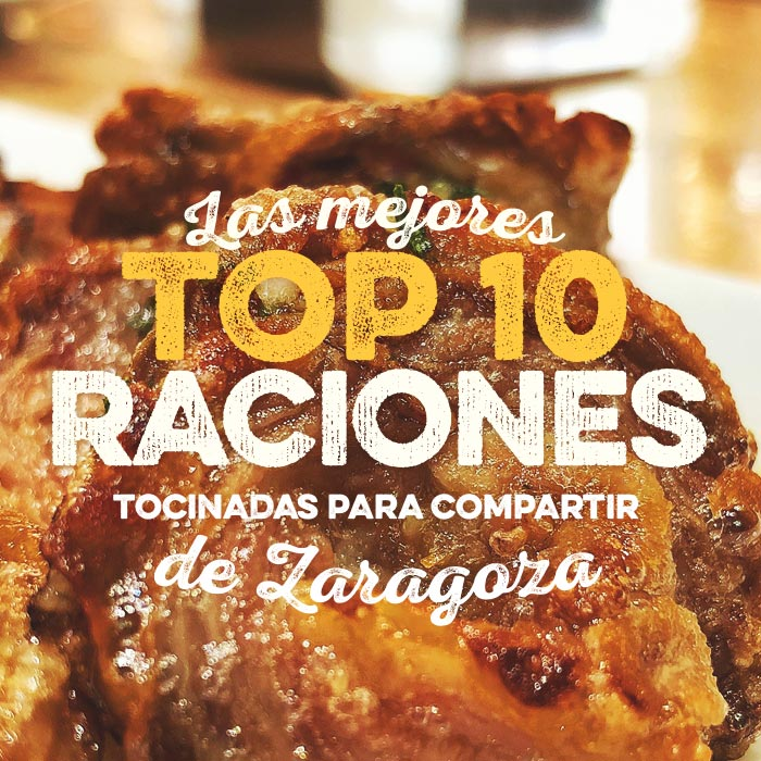 Las mejores raciones de Zaragoza